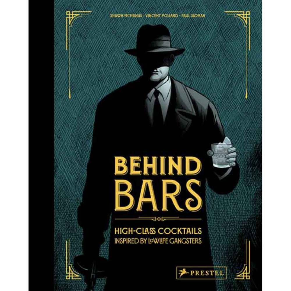 Behind Bars: High Class Cocktails Inspired by Lowlife Gangsters