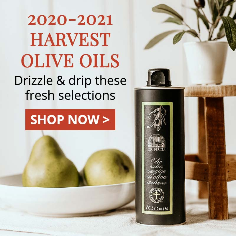 2020-2021 HARVEST OLIVE OILS Drizzle & dip these fresh selections