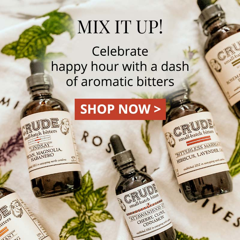 MIX IT UP! Celebrate happy hour with a dash of aromatic bitters