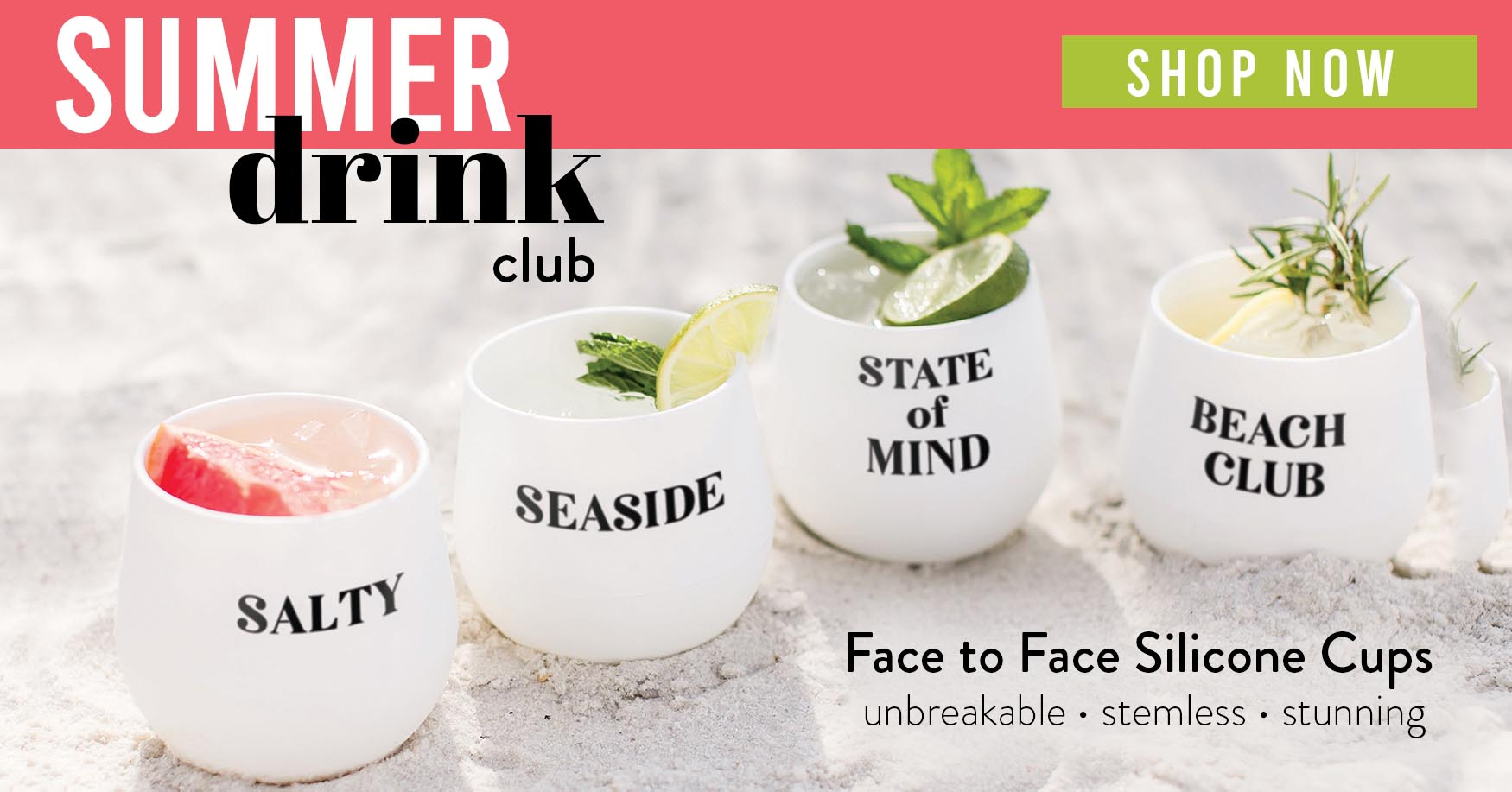 Summer drink club. Face to Face Silicone Cups. Unbreakable, Stemless, Stunning