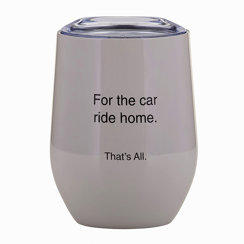 That's All® Stemless Wine Tumbler - Car Ride