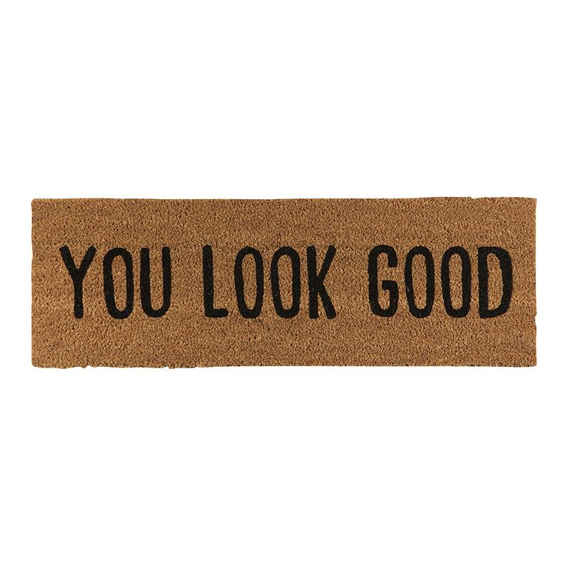 Door Mat - You Look Good