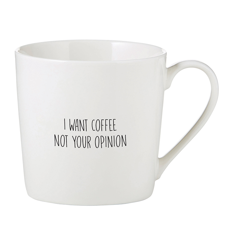 Café Mug - I want coffee not your opinion