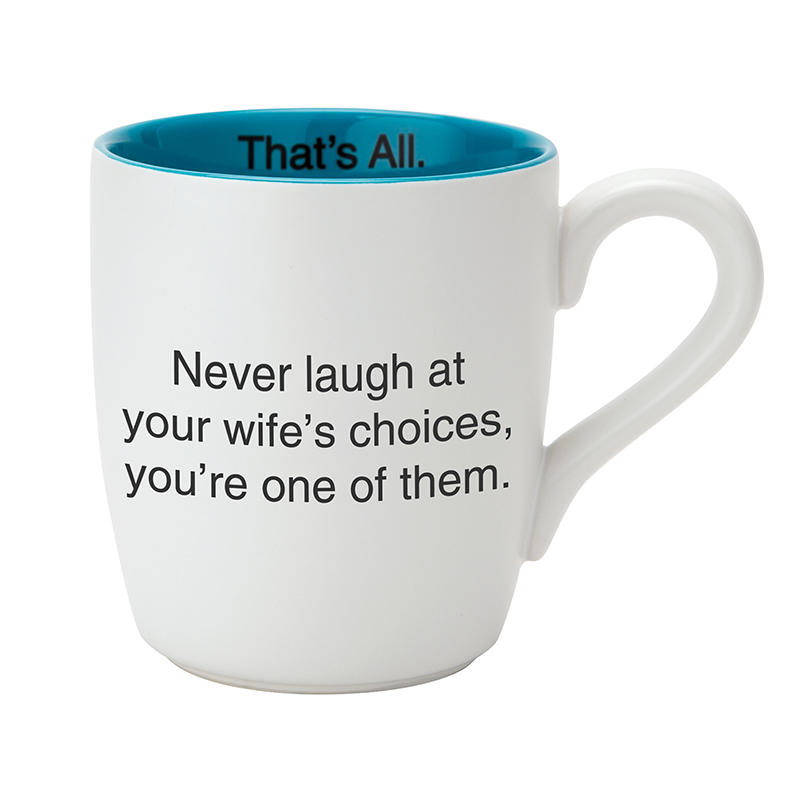 That's All® Mug - Never Laugh