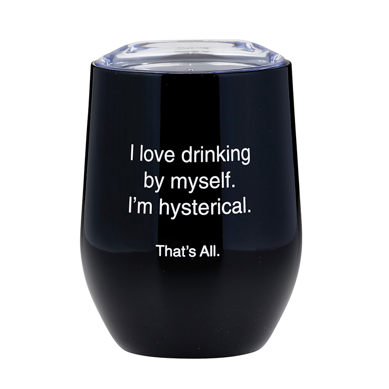 That's All® Stemless Wine Tumbler - Hysterical