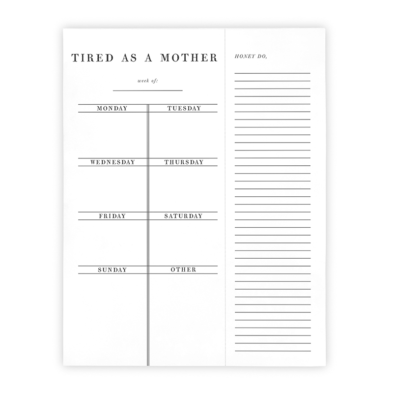 Face to Face Weekly List Pad - Tired As A Mother