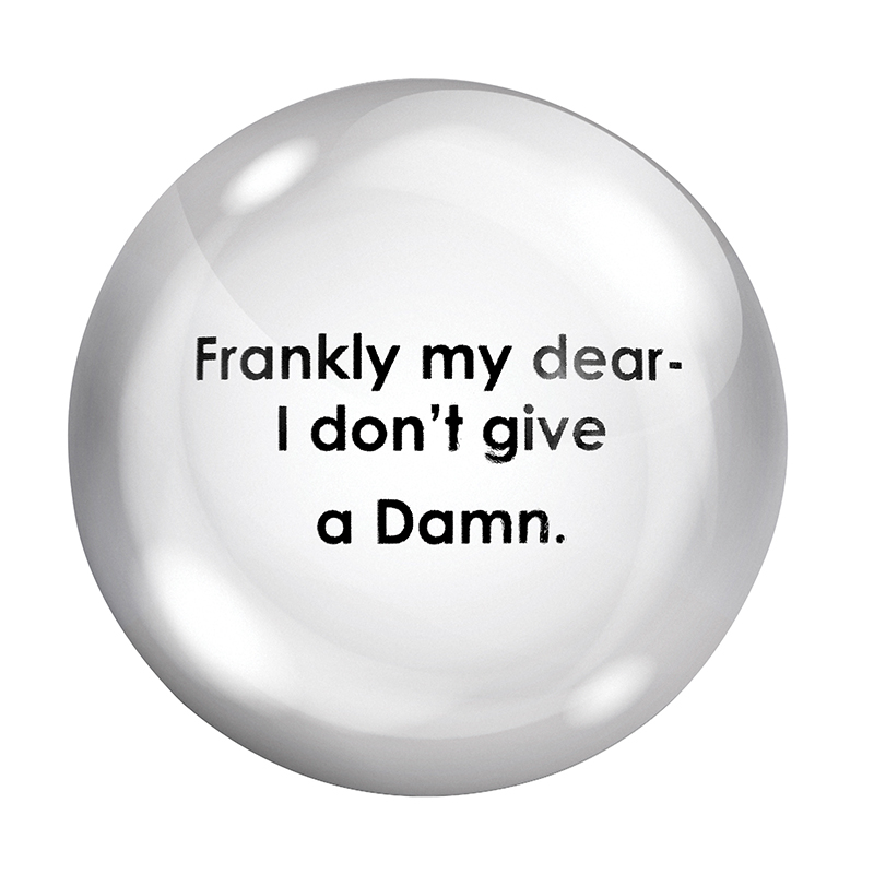 Face to Face Paper Weight - Frankly My Dear, I Don't Give A Damn