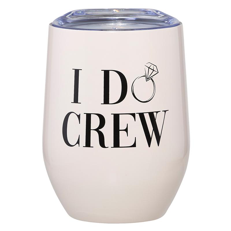 12oz Wine Tumbler - I Do Crew