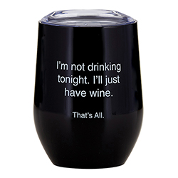 That's All® Stemless Wine Tumbler - Not Drinking