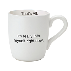 That's All® Mug - Really Into Myself