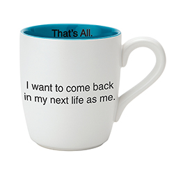That's All® Mug - Next Life