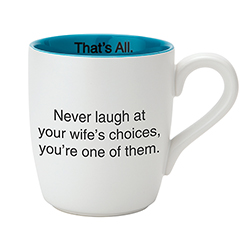 That's All® Mug - Never Laugh