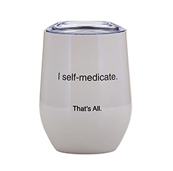 That's All® Stemless Wine Tumbler - Self Medicate