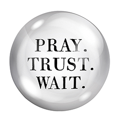 Face to Face Paper Weight - Pray Trust Wait