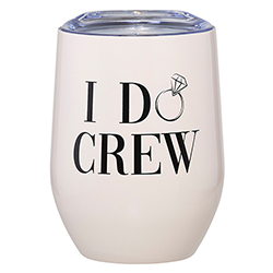 12oz Wine Tumbler - I Do Crew