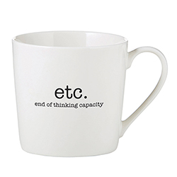 Café Mug - End of Thinking Capacity