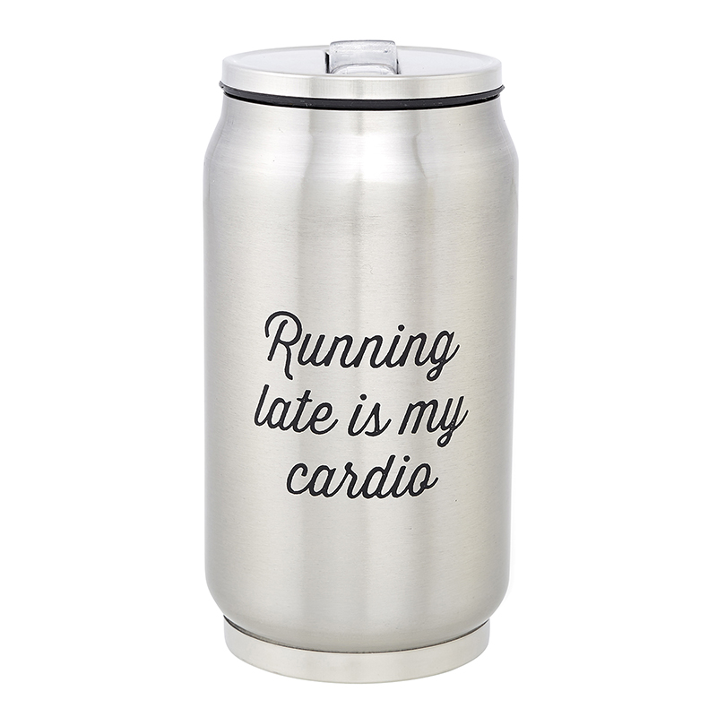Stainless Steel Can - Running Late