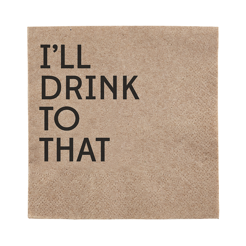 Beverage Napkin - I'll Drink to that