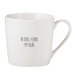 Café Mug - In Dog Years I'm Dead