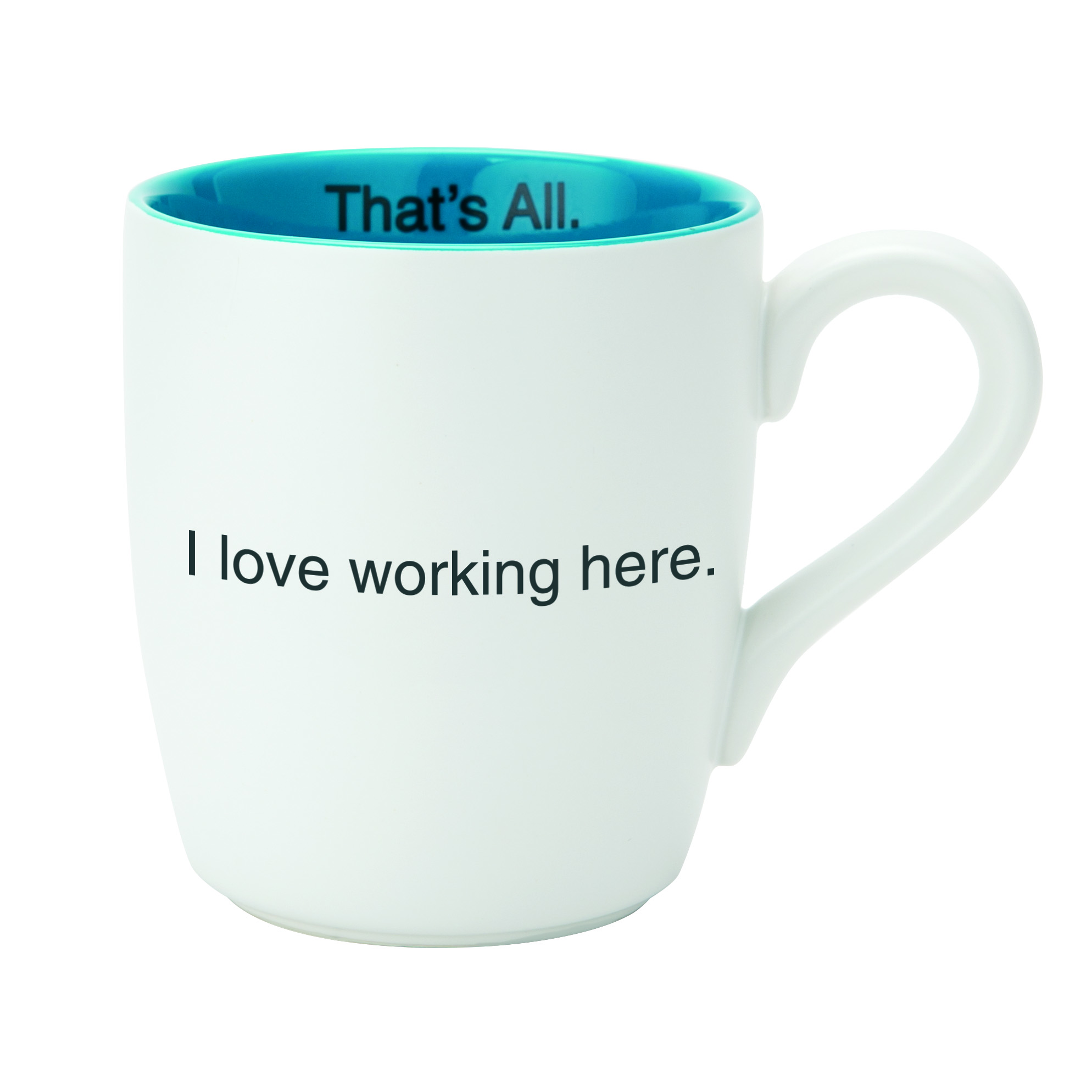 That's All® Mug - I Love Working Here
