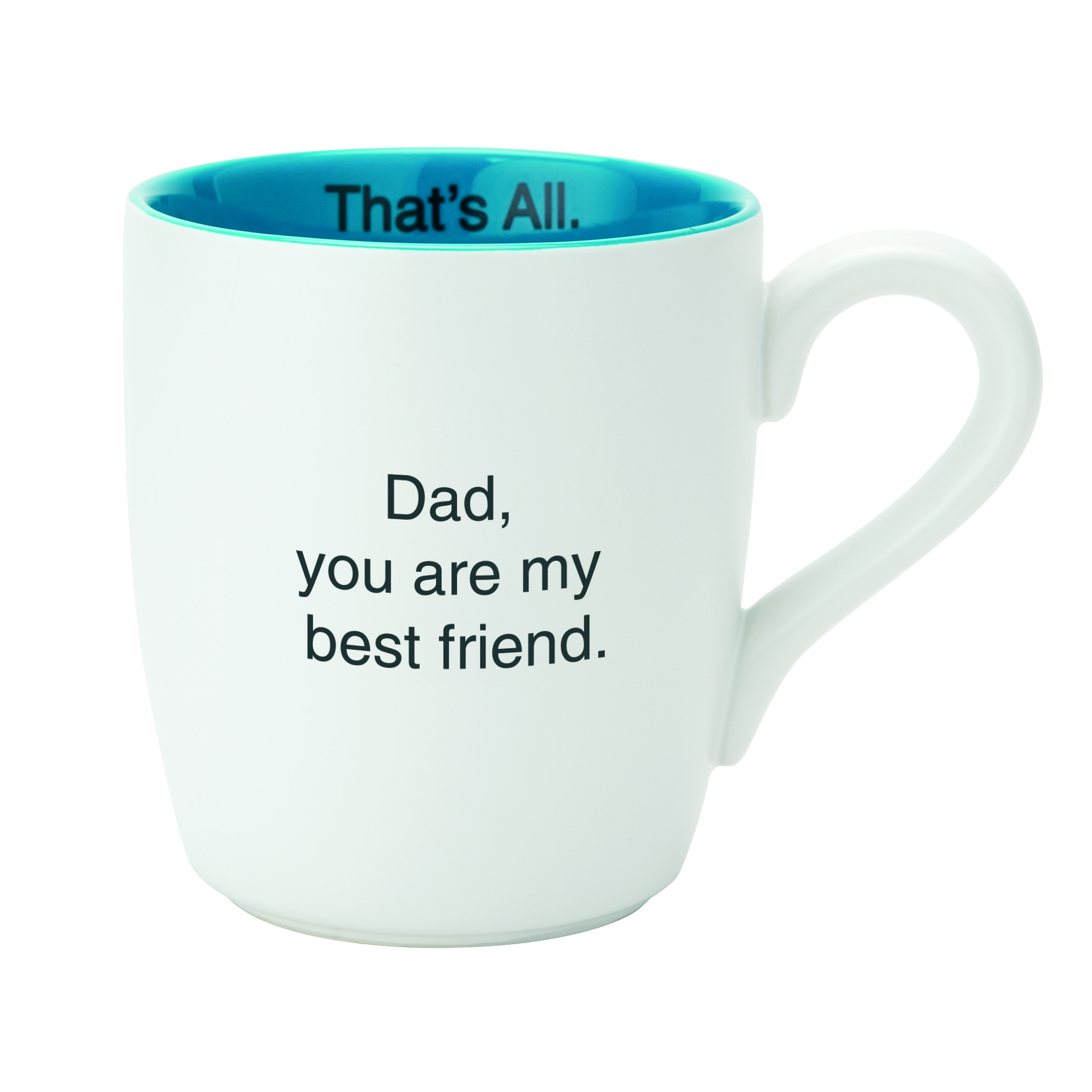 That's All® Mug - Dad You're My Best Friend