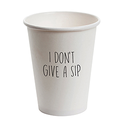 Paper Cup Set - White - I Don't Give a Sip