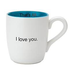 That's All Mug - I Love you