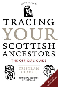 Tracing Your Scottish Ancestors - The Official Guide