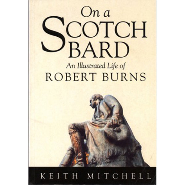 On a Scotch Bard - An Illustrated Life of Robert Burns