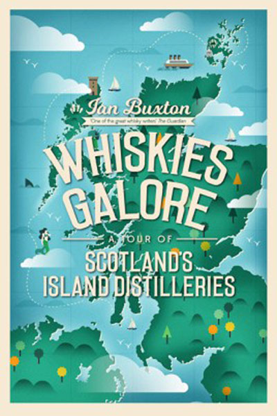Whiskies Galore - A Tour of Scotland's Island Distilleries