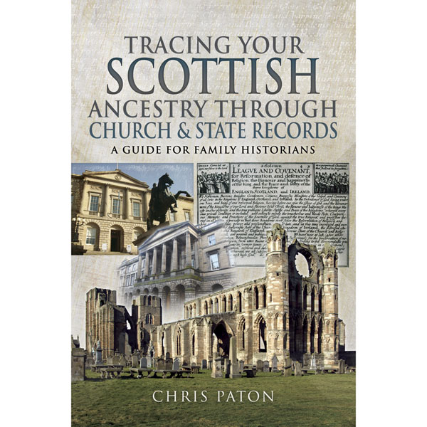 Tracing Your Scottish Ancestors through Church & State Records