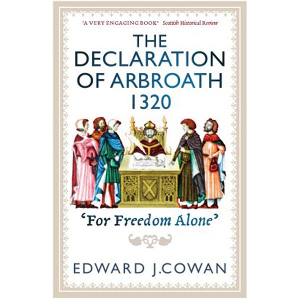 The Declaration of Arbroath 1320