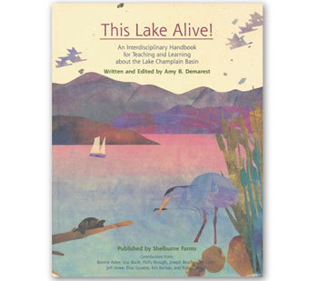 This Lake Alive!An Interdisciplinary Handbook for Teaching and Learning about the Lake Champlain Basin