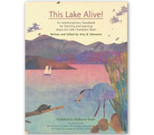 This Lake Alive!<br>An Interdisciplinary Handbook for Teaching and Learning about the Lake Champlain Basin