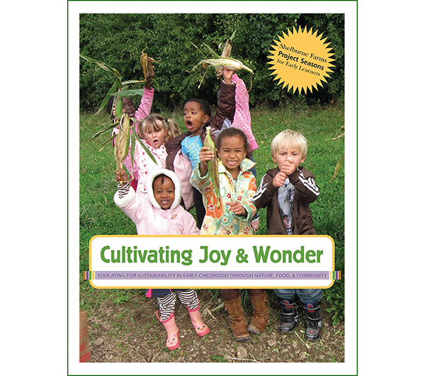 Cultivating Joy & Wonder: Educating for Sustainability in Early Childhood Through Nature, Food, and Community