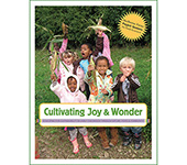 Cultivating Joy & Wonder: <br>Educating for Sustainability in Early Childhood Through Nature, Food, and Community