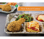 New School Cuisine:<br>Nutritious and Seasonal Recipes for School Cooks by School Cooks