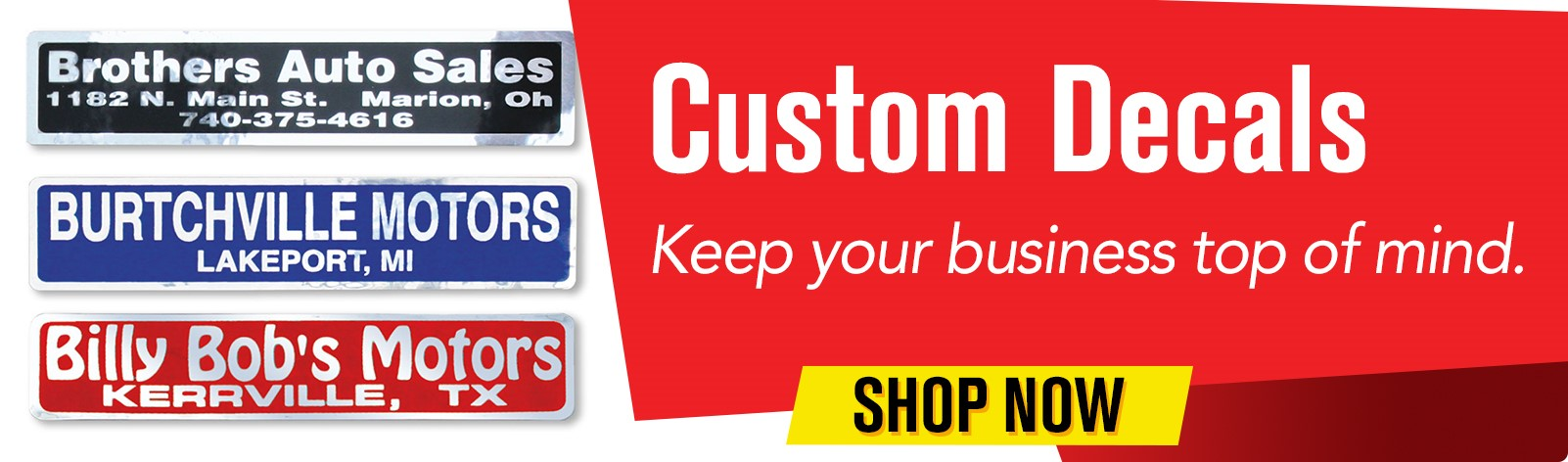 Custom Decals - Keep your business top of mind.