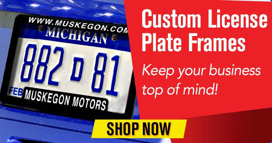 Custom License Plate Frames - Keep your business top of mind.
