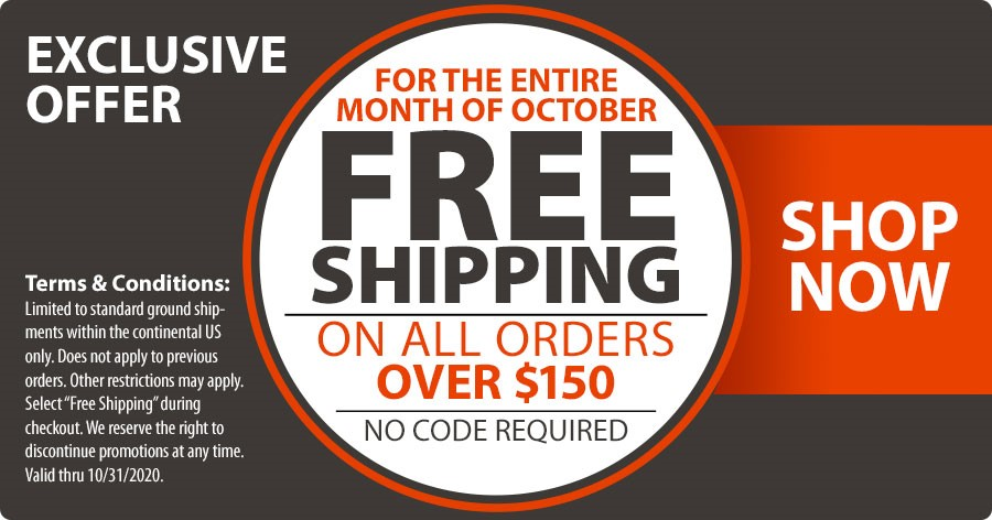For the entire month of October FREE shipping on all orders over $150!