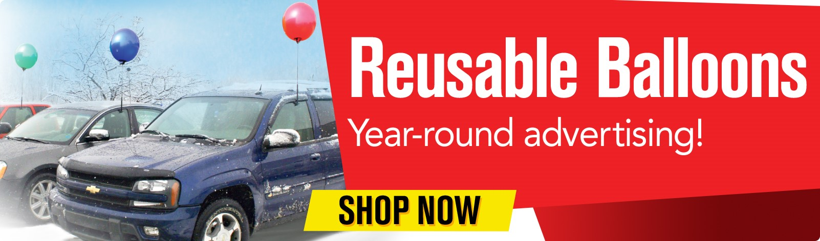 Reusable Balloons - Year-round advertising for your car dealership!