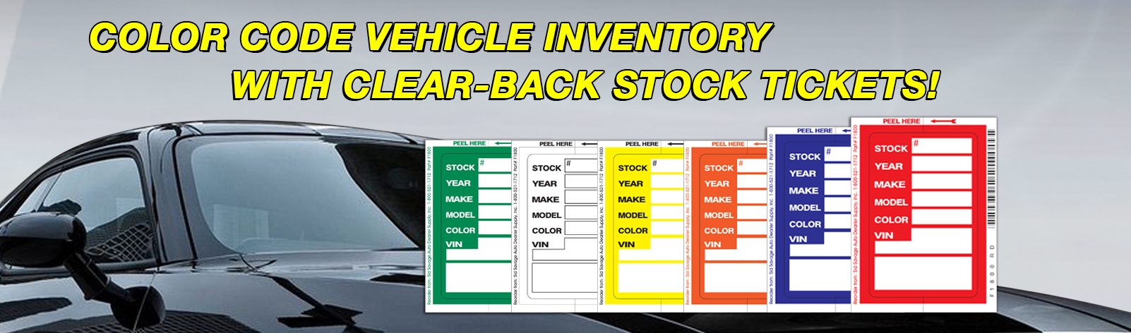Color code vehicle inventory with Clear-Back Stock Tickets!