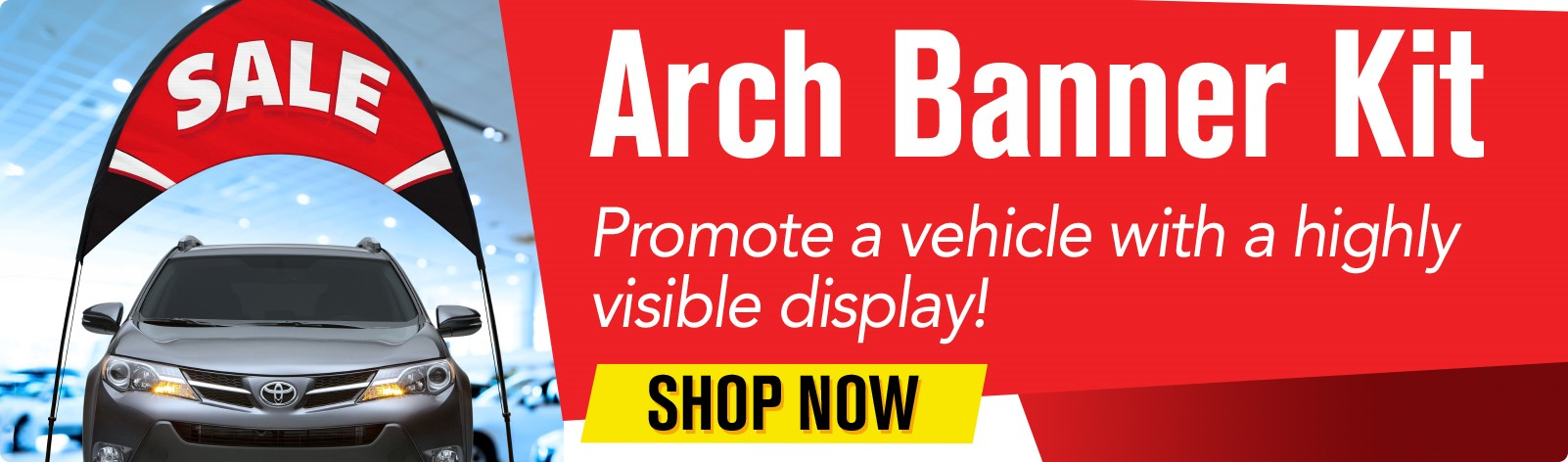 Arch Banner Kit - Promote a vehicle with a highly visible display!