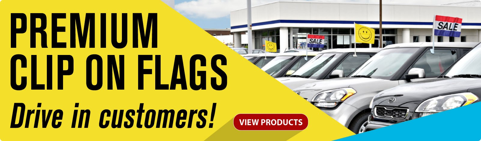 Drive in customers with our Premium Clip On Flags!