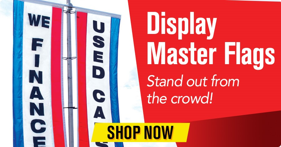 Display Master Flags - Stand out from the crowd!