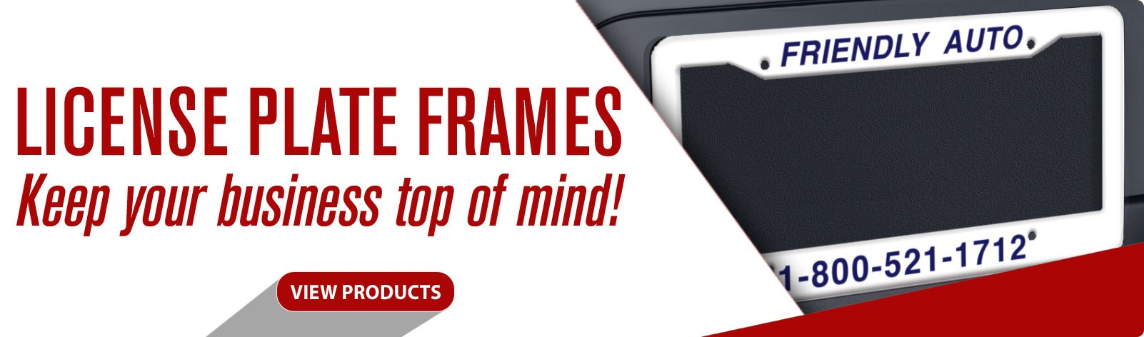 Keep your business top of mind with License Plate Frames!