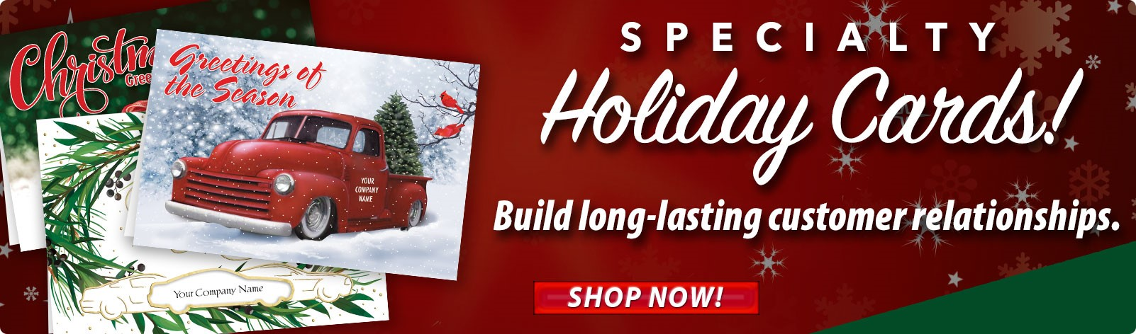 Specialty Holiday Cards - Build long-lasting customer relationships.