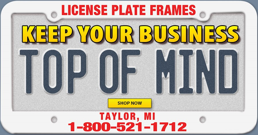 Car License Plate Frames - Keep your business top of mind.