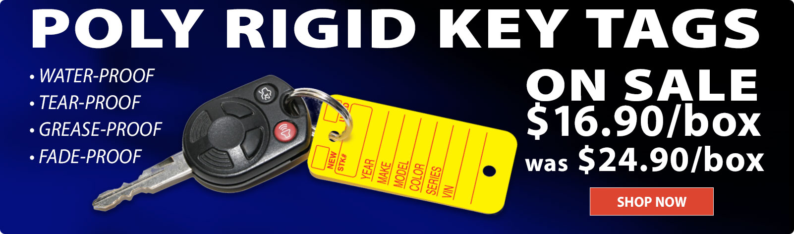 Limited Time Only! Poly Rigid Key Tags ON SALE $16.90 per box!
