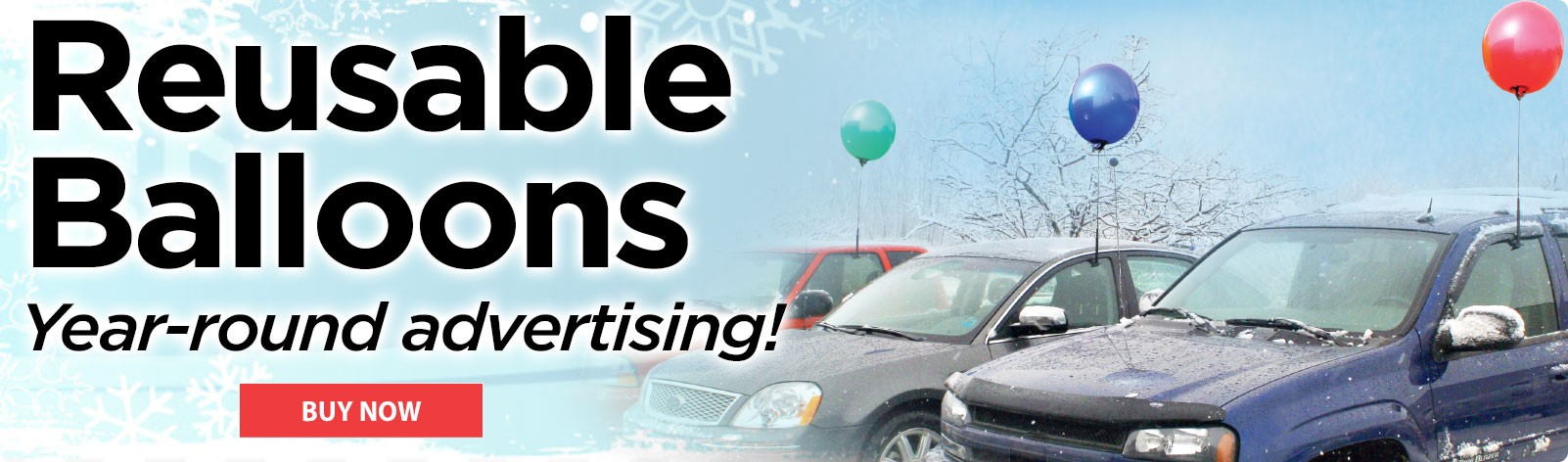 Reusable Balloons, year-round advertising for your car dealership